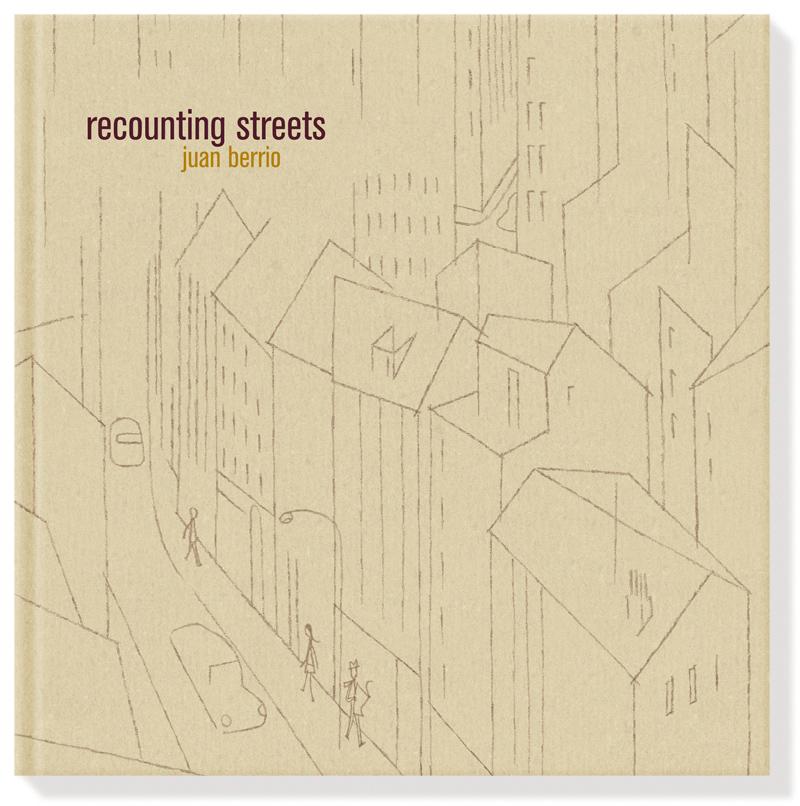 Recounting Streets, Juan Berrio