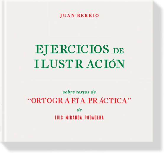 ejercicios de ilustración sobre textos de ortografía práctica, Juan Berrio